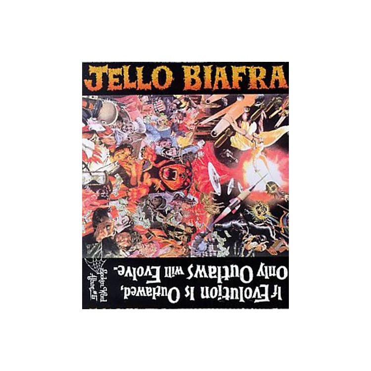 AllianceJello Biafra - If Evolution Is Outlawed Only Outlaws Will Evolve