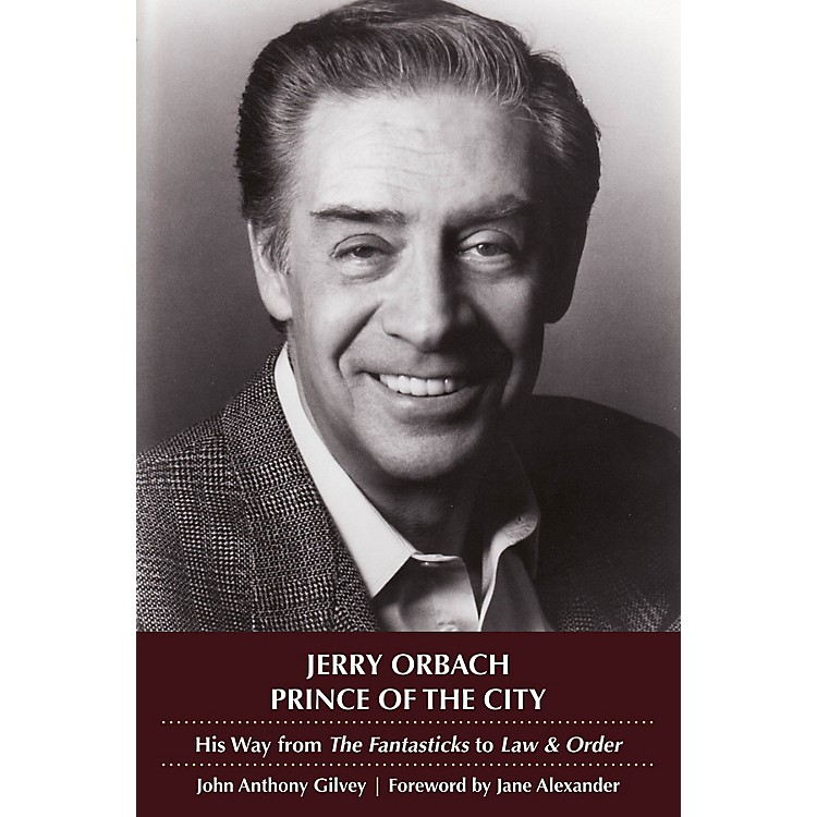 Applause BooksJerry Orbach, Prince of the City Applause Books Series Softcover Written by John Anthony Gilvey