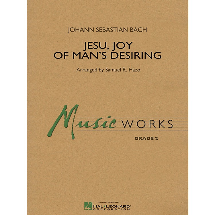 Hal LeonardJesu, Joy of Man's Desiring Concert Band Level 2 Arranged by Samuel R. Hazo