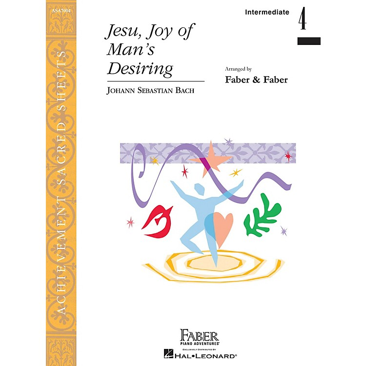 Faber Piano Adventures Jesu, Joy of Man's Desiring Faber Piano Adventures Series by Johann Sebastian Bach (Level Inter/Level 4)