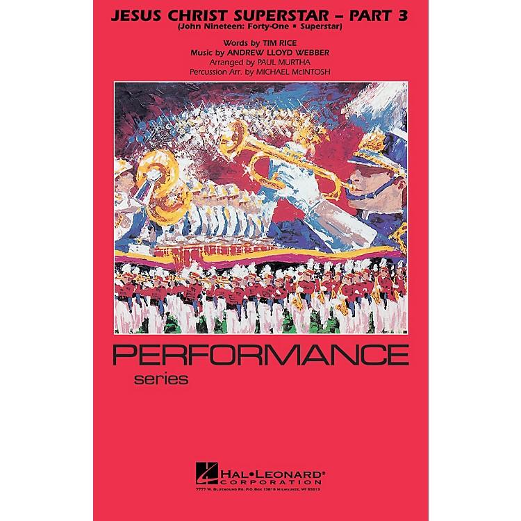 Hal LeonardJesus Christ Superstar - Part 3 Marching Band Level 4 Arranged by Paul Murtha/Michael McIntosh