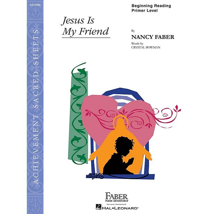 Faber Piano AdventuresJesus Is My Friend Faber Piano Adventures® Series by Nancy Faber (Level Beginning Reading/Primer)