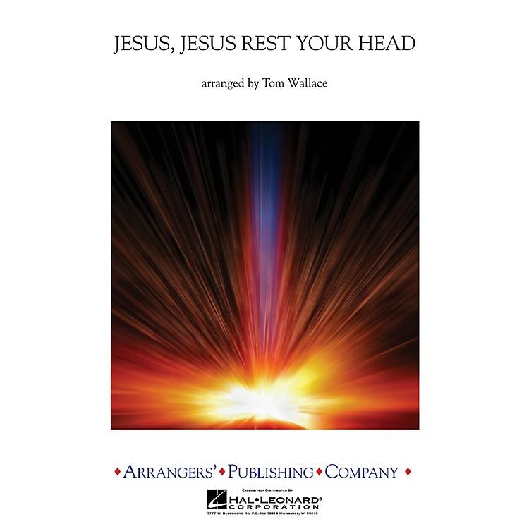 ArrangersJesus, Jesus Rest Your Head Concert Band Level 3 Arranged by Tom Wallace