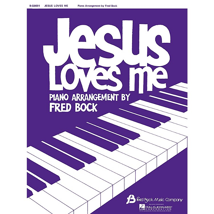 Hal LeonardJesus Loves Me (Piano Solo) Composed by Bock Fred