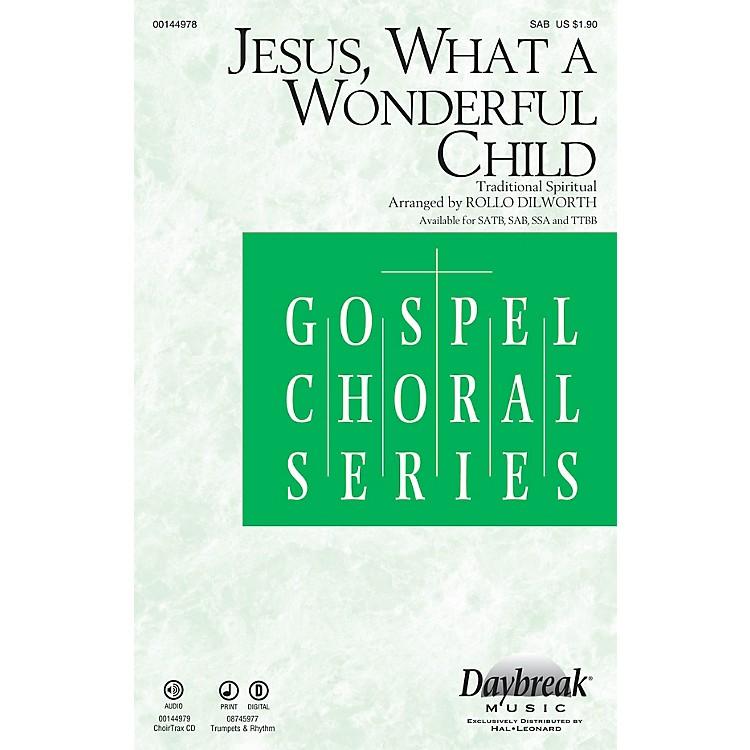 Daybreak MusicJesus, What a Wonderful Child SAB arranged by Rollo Dilworth