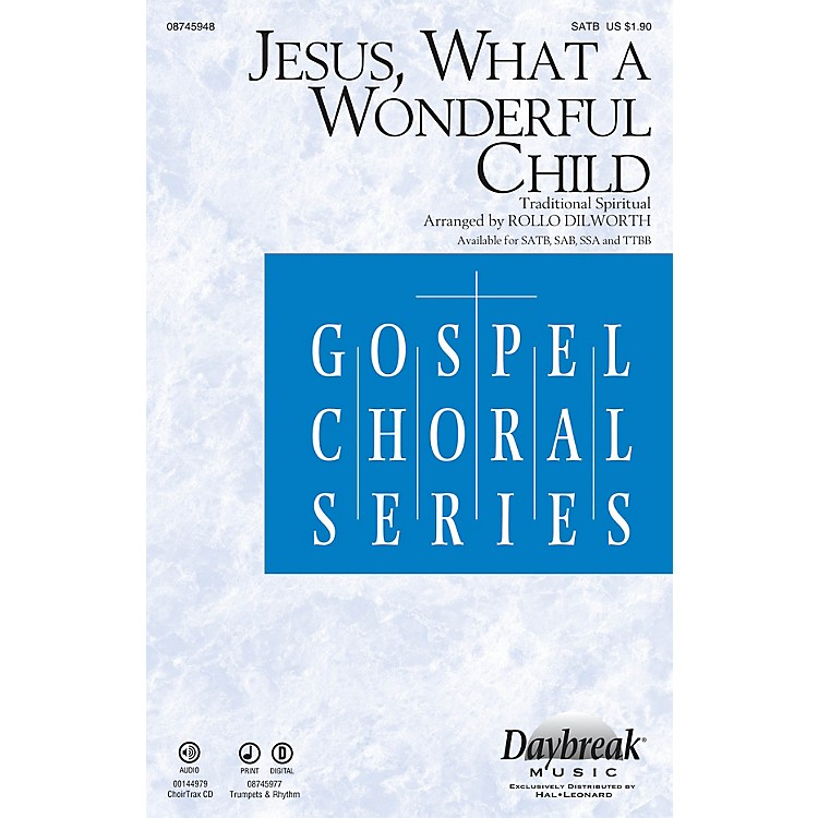 Daybreak Music Jesus, What a Wonderful Child SATB arranged by Rollo Dilworth