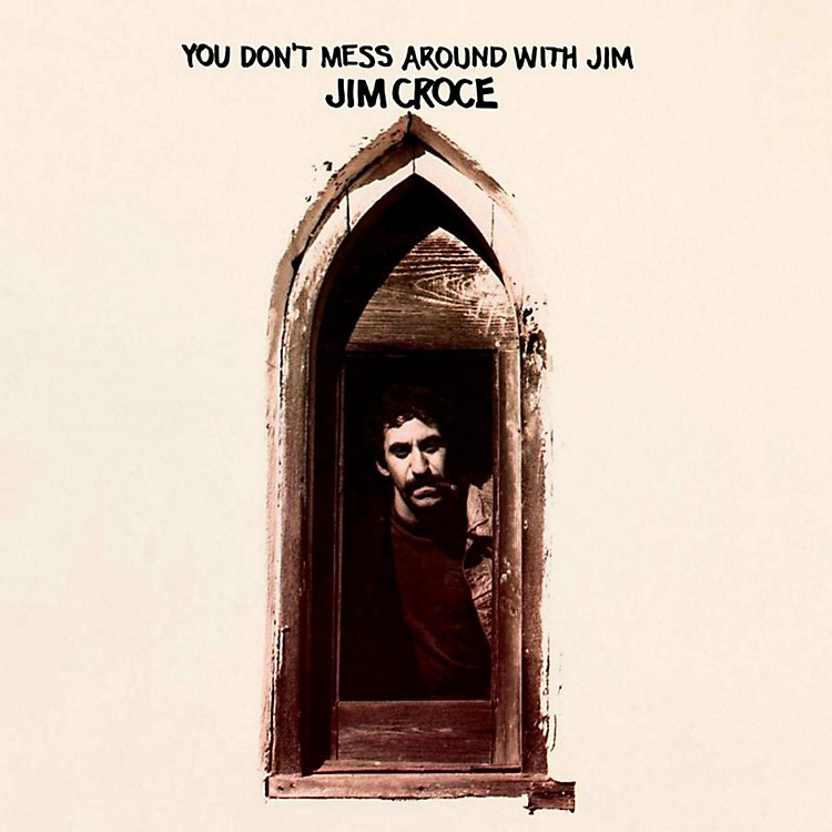 The Orchard Jim Croce - You Don't Mess Around With Jim LP