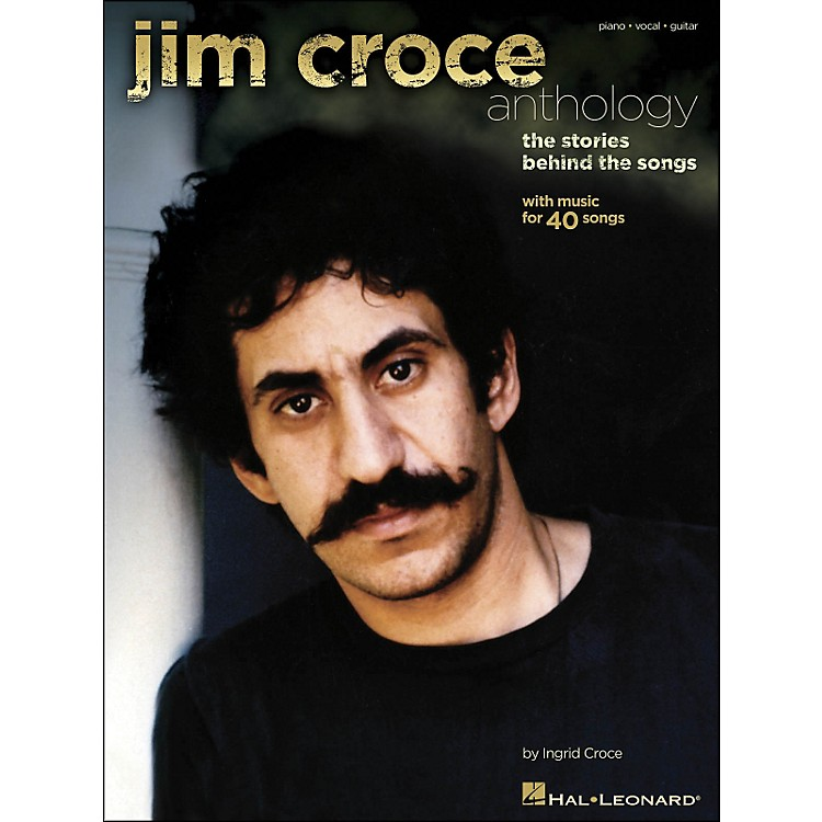 Hal LeonardJim Croce Anthology - The Stories Behind The Songs arranged for piano, vocal, and guitar (P/V/G)