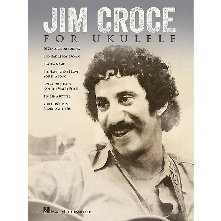 Hal LeonardJim Croce for Ukulele Ukulele Series Softcover Performed by Jim Croce