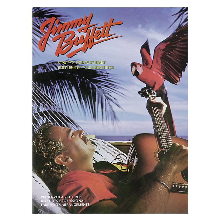 AlfredJimmy Buffett - Songs You Know By Heart Piano, Vocal, Guitar Songbook