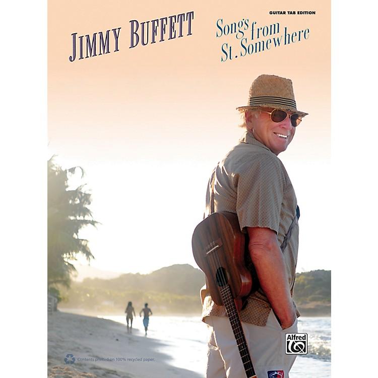 AlfredJimmy Buffett - Songs from St. Somewhere Guitar TAB Book