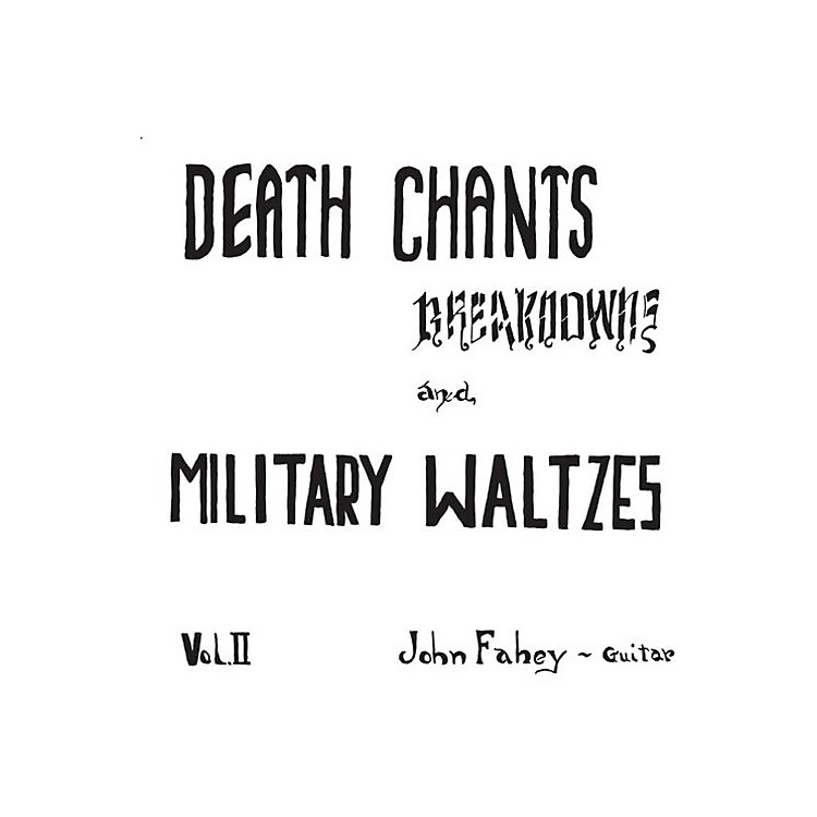 Alliance John Fahey - Death Chants - Breakdowns & Military Waltzes Vol. 2