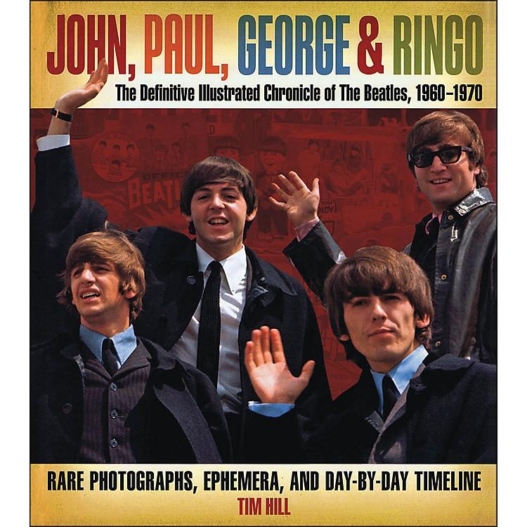 Music SalesJohn Paul George & Ringo - The Definitive Illustrated Chronicle Of The Beatles