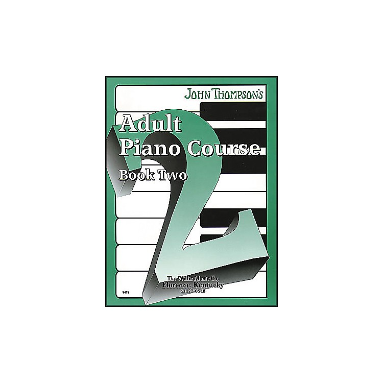 Willis MusicJohn Thompson's Adult Piano Course Book Two