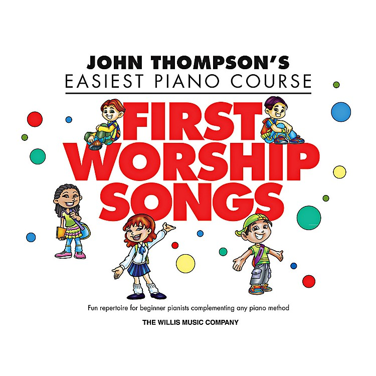 Willis MusicJohn Thompson's Easiest Piano Course - First Worship Songs - Elementary Level