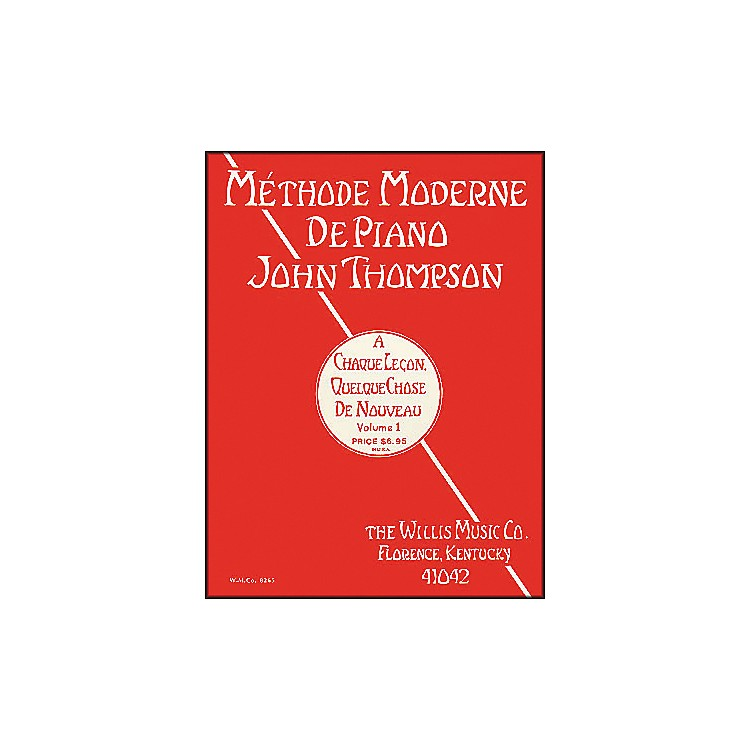 Willis MusicJohn Thompson's Modern Course for The Piano Volume 1 (French Edition)