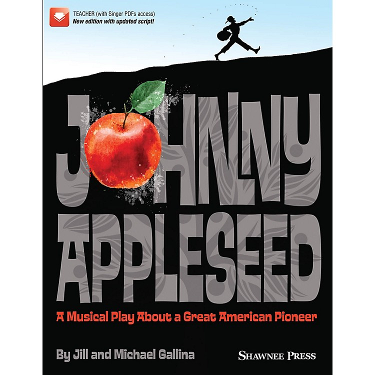Hal LeonardJohnny Appleseed (Musical) TEACHER BOOK WITH SGR CODE Composed by Jill and Michael Gallina