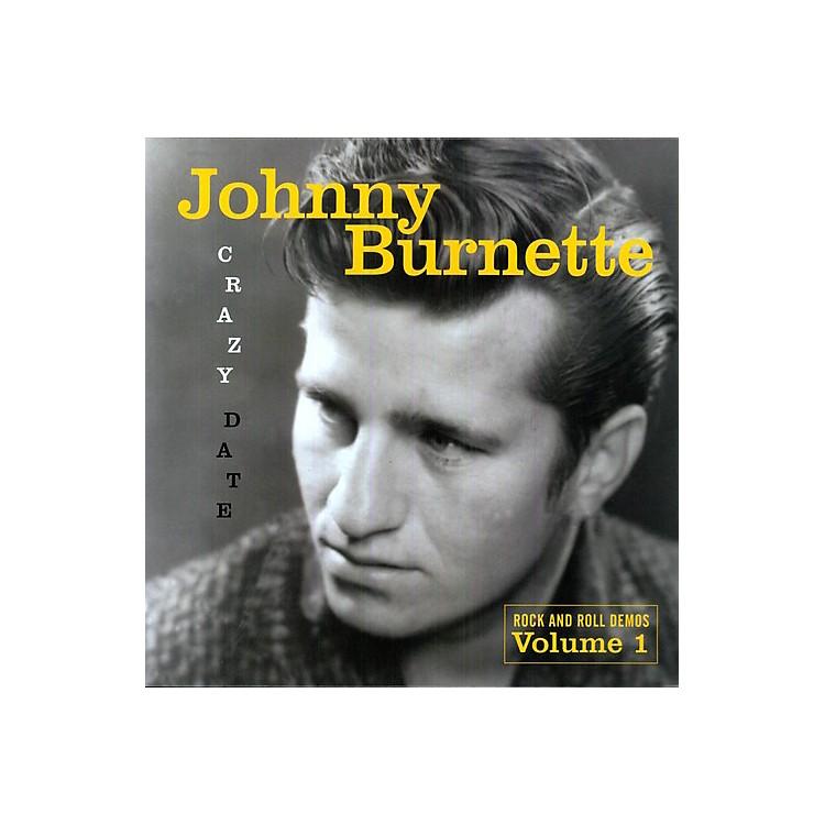 AllianceJohnny Burnette - Crazy Date: Rock and Roll Demos, Vol. 1