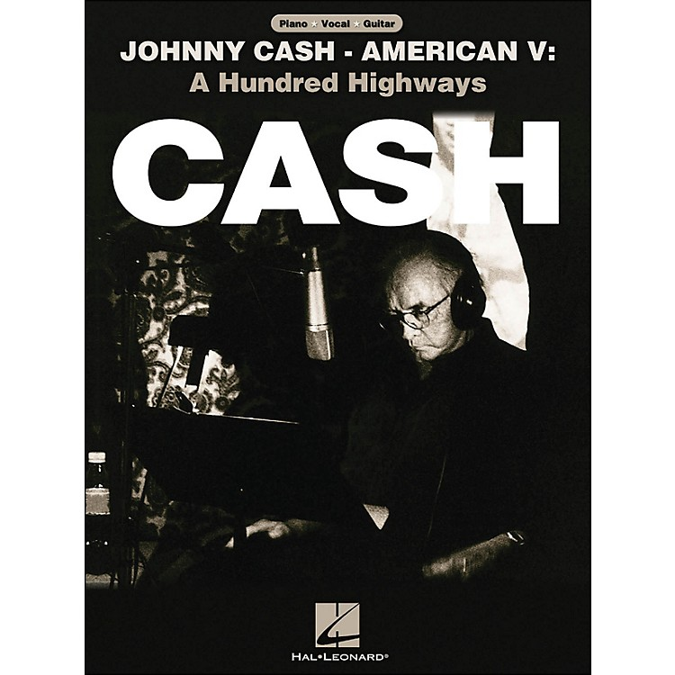 Hal Leonard Johnny Cash American V A Hundred Highways arranged for piano, vocal, and guitar (P/V/G)
