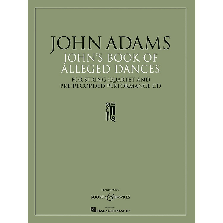 Boosey and HawkesJohn's Book of Alleged Dances Boosey & Hawkes Chamber Music Series CD Composed by John Adams