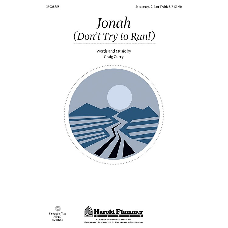 Shawnee PressJonah (Don't Try to Run!) Unison/2-Part Treble composed by Craig Curry