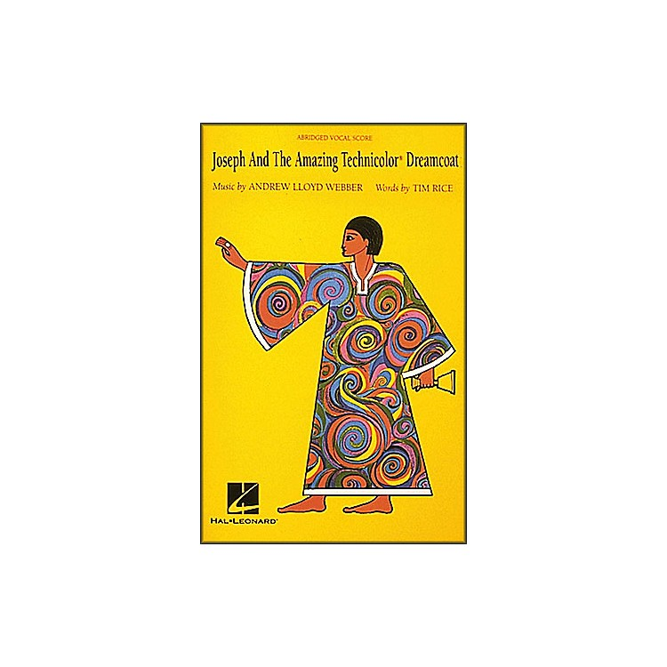 Hal Leonard Joseph and the Amazing Technicolor Dreamcoat: Abridged