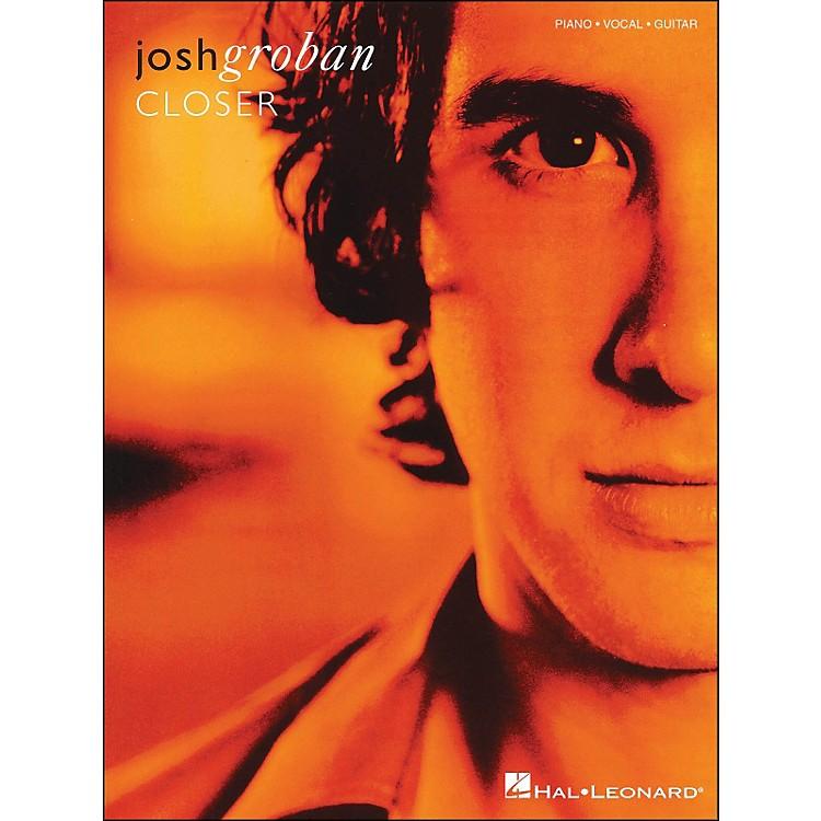 Hal LeonardJosh Groban Closer arranged for piano, vocal, and guitar (P/V/G)