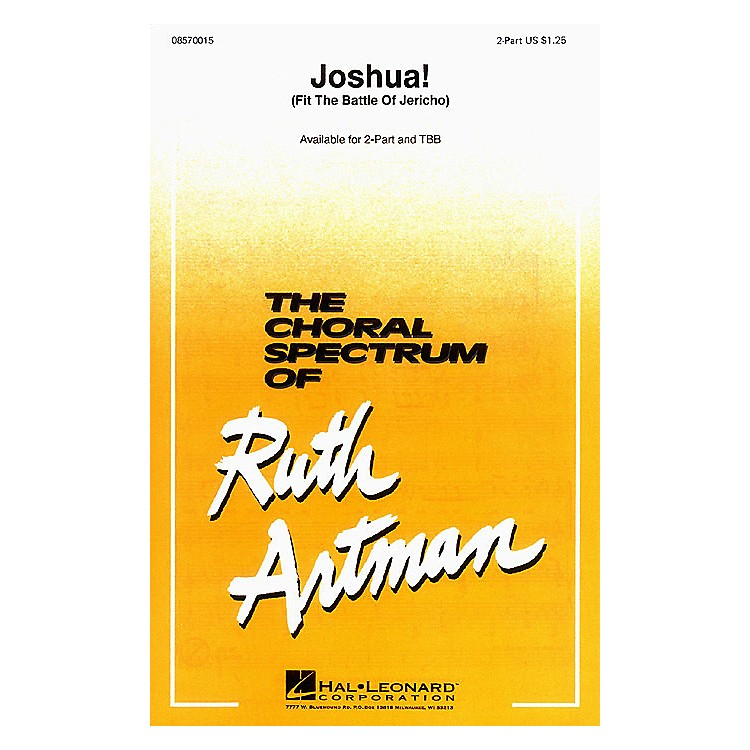Hal LeonardJoshua! (Fit the Battle of Jericho) 2-Part arranged by Ruth Artman