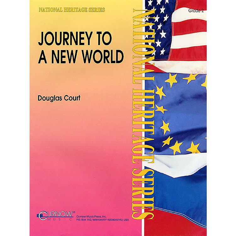 Curnow MusicJourney to a New World (Grade 2 - Score Only) Concert Band Level 2 Composed by Douglas Court