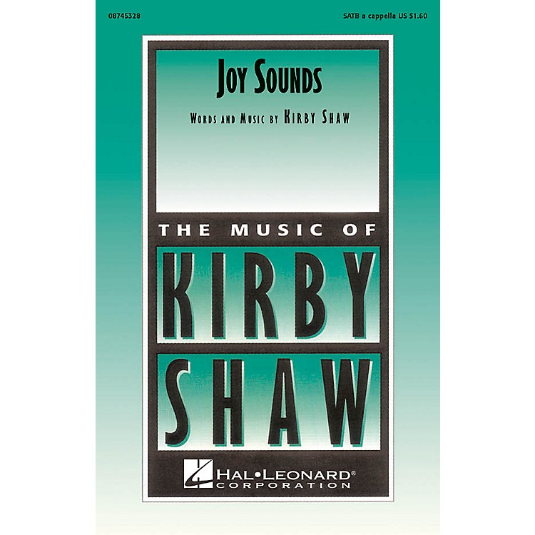 Hal LeonardJoy Sounds SATB a cappella composed by Kirby Shaw