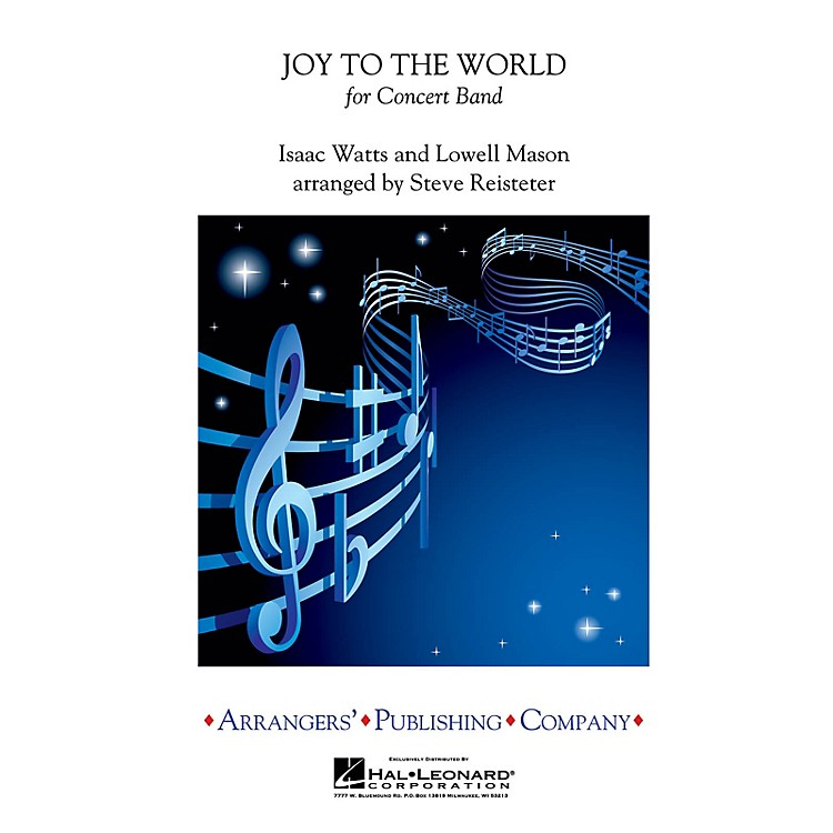 ArrangersJoy to the World Concert Band Level 3 Arranged by Steve Reisteter