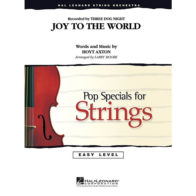 Hal LeonardJoy to the World Easy Pop Specials For Strings Series by Three Dog Night Arranged by Larry Moore