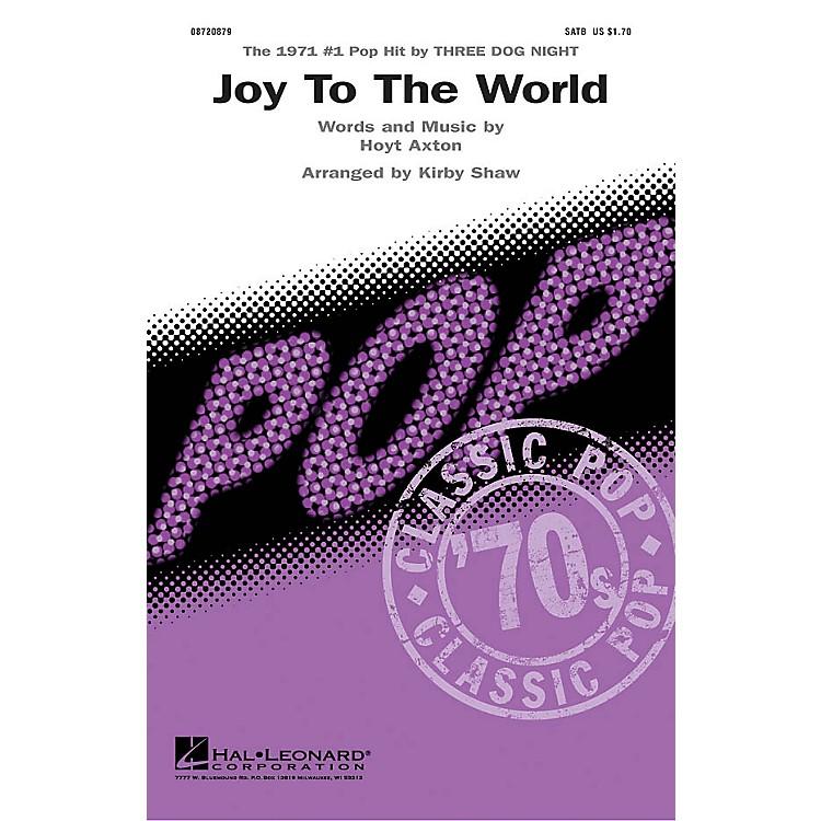 Hal LeonardJoy to the World (SATB) SATB by Three Dog Night arranged by Kirby Shaw