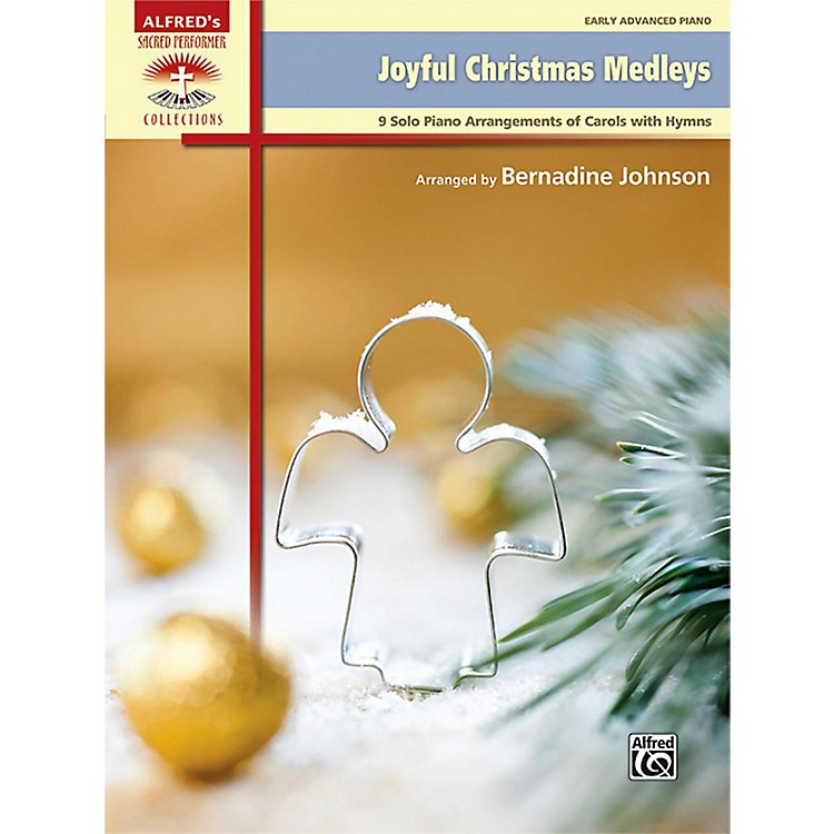 Alfred Joyful Christmas Medleys Early Advanced Piano Book