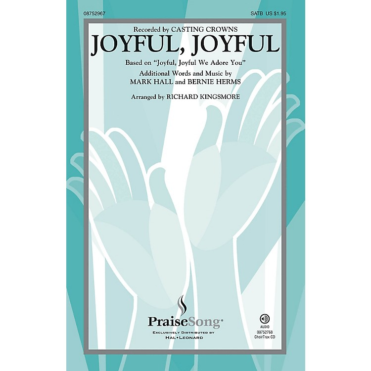 PraiseSong Joyful, Joyful SATB by Casting Crowns arranged by Richard Kingsmore