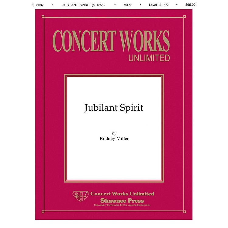 Shawnee Press Jubilant Spirit Concert Band Level 2 1/2 Composed by Rodney Miller