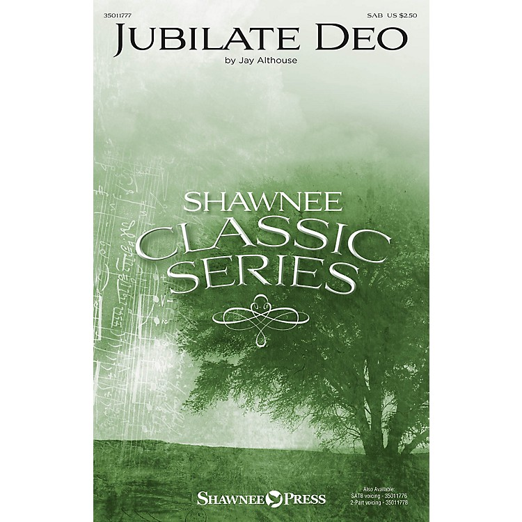 Shawnee PressJubilate Deo SAB composed by Jay Althouse