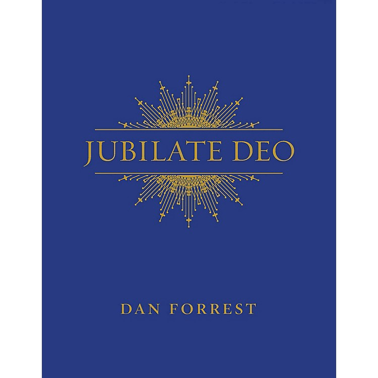 Hinshaw MusicJubilate Deo SATB composed by Dan Forrest