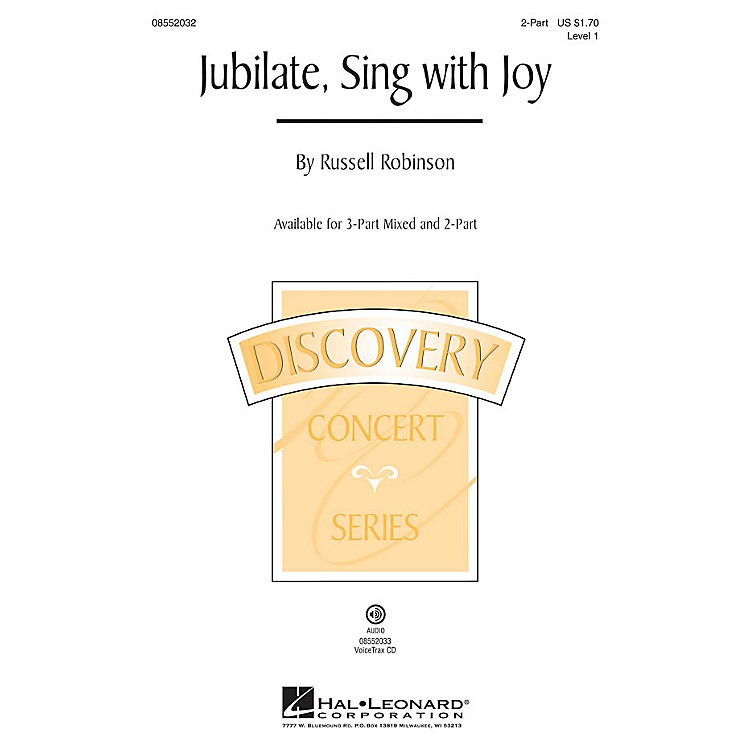 Hal Leonard Jubilate, Sing with Joy (Discovery Level 1) 2-Part optional a cappella composed by Russell Robinson