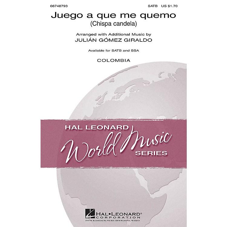 Hal LeonardJuego a que me quemo (Chispa candela) SATB arranged by Julián Gómez Giraldo