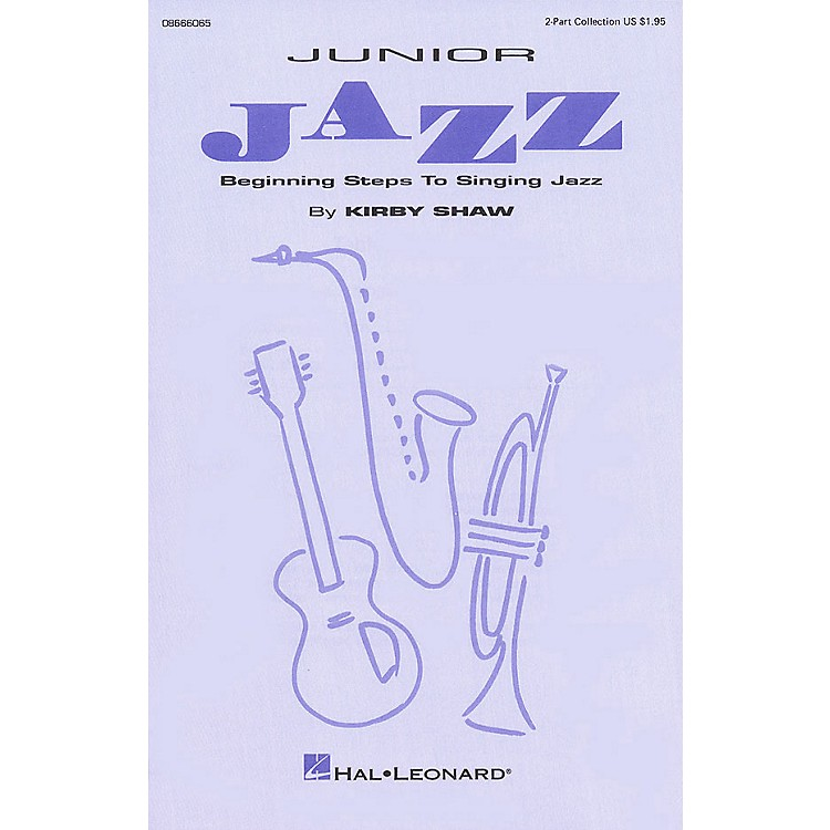 Hal LeonardJunior Jazz - Beginning Steps to Singing Jazz (Collection) 2-Part composed by Kirby Shaw