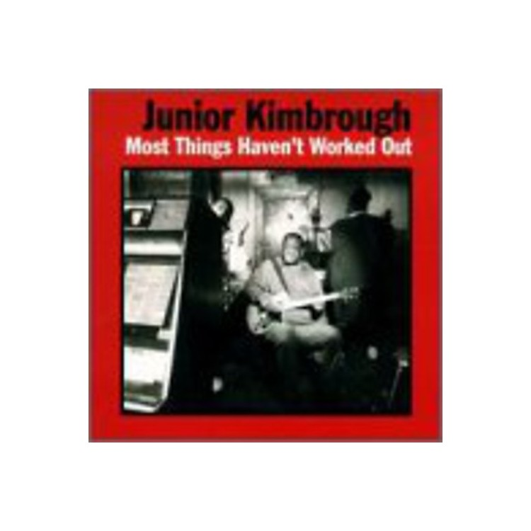AllianceJunior Kimbrough - Most Things Haven't Worked Out