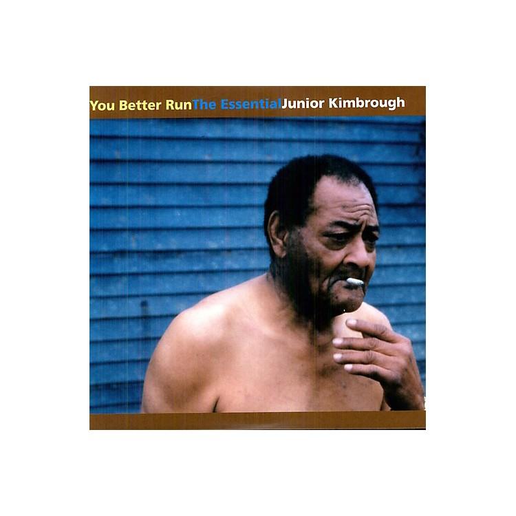 AllianceJunior Kimbrough - You Better Run: The Essential Junior Kimbrough