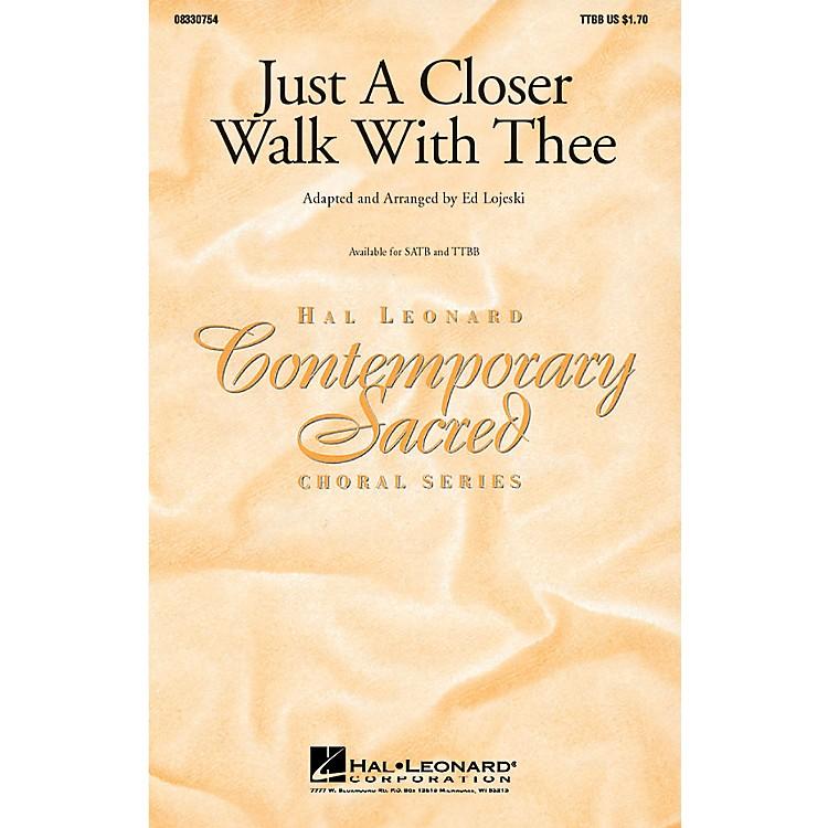 Hal LeonardJust a Closer Walk with Thee TTBB arranged by Ed Lojeski