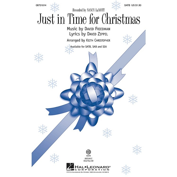 Hal LeonardJust in Time for Christmas SAB by Nancy Lamott Arranged by Keith Christopher