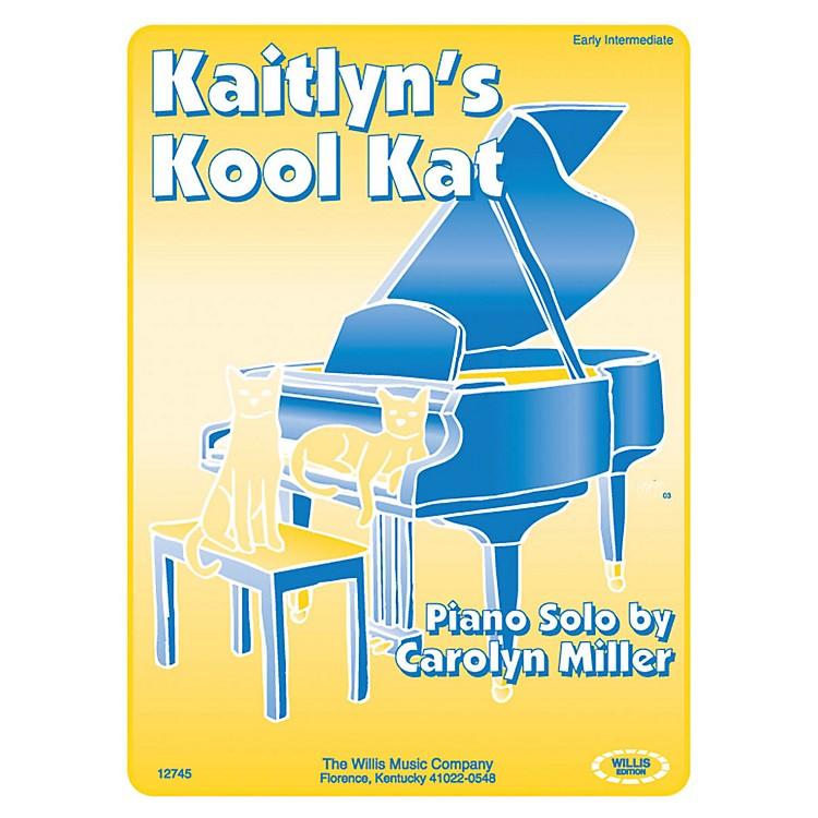 Willis MusicKaitlyn's Kool Kat (Early Inter Level) Willis Series by Carolyn Miller