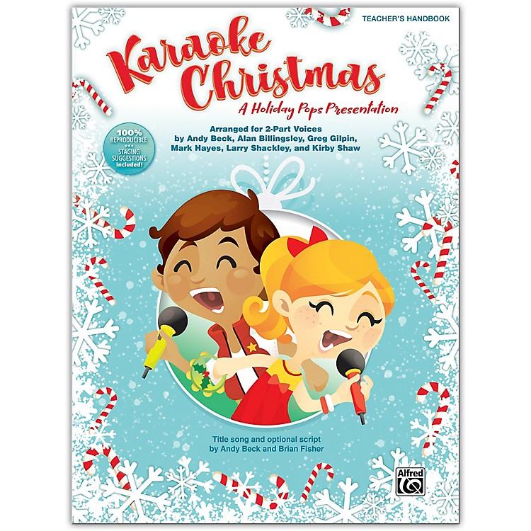 AlfredKaraoke Christmas Teacher's Handbook (100% Reproducible) Grades 3-8