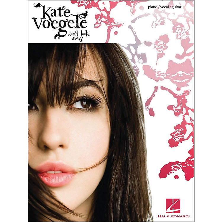 Hal Leonard Kate Voegele - Don't Look Away arranged for piano, vocal, and guitar (P/V/G)