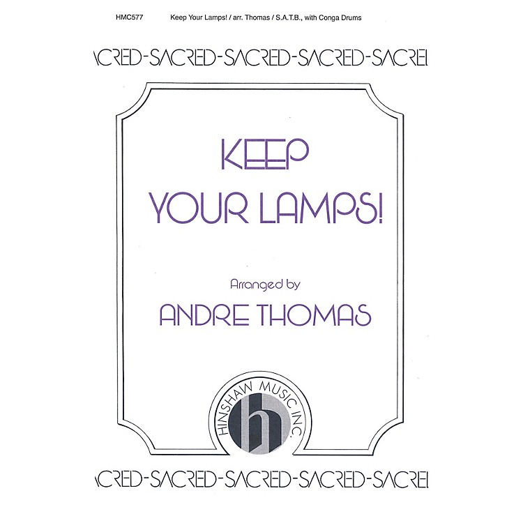 Hinshaw MusicKeep Your Lamps! SATB arranged by André Thomas