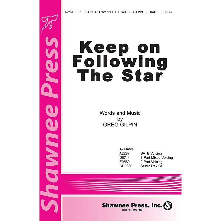 Shawnee PressKeep on Following the Star SATB composed by Greg Gilpin